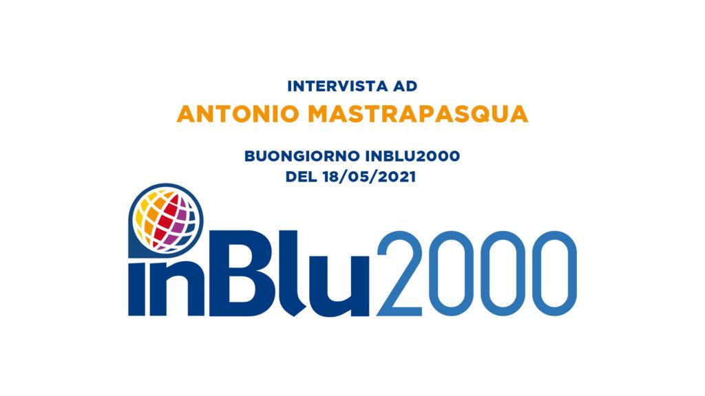 Intervista Antonio Mastrapasqua – Buongiorno InBlu2000